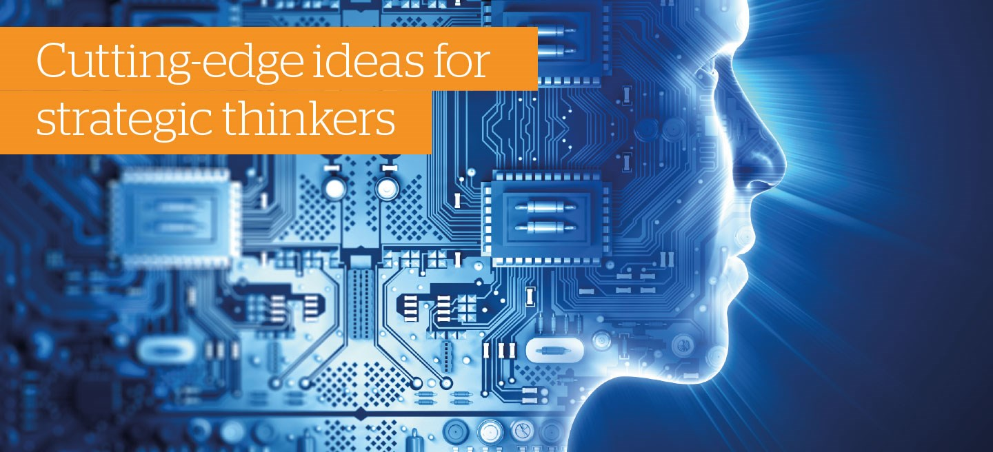 Cutting-edge ideas for strategic thinkers